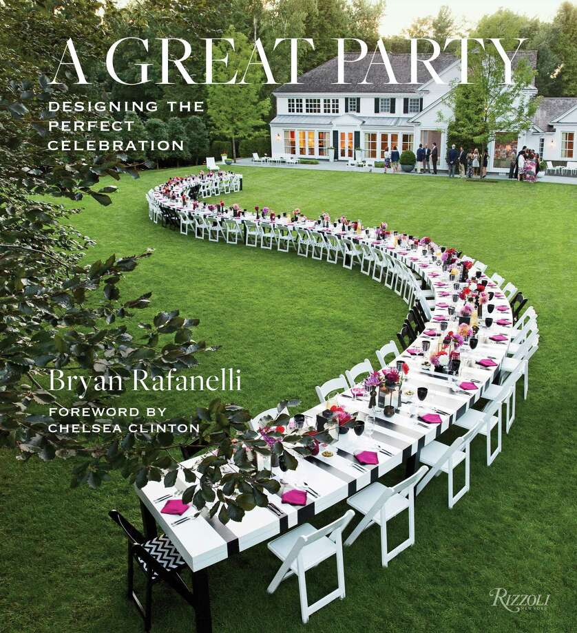 """Bryan Rafanelli's new book is """"A Great Party: Designing the Perfect Celebration. Photo: Rizzoli / Handout"""