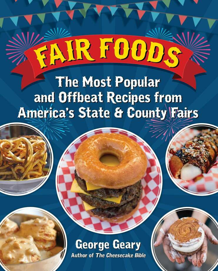 """The cover ofGeorge Geary's book """"Fair Foods: The Most Popular and Offbeat Recipes from America's State & County Fairs"""" (2017, Santa Monica Press)"""