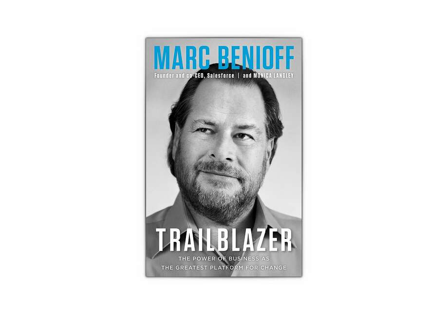 "The cover of ""Trailblazer,"" Marc Benioff's 2019 book that argues that strong company values are a path to success. Photo: Penguin Random House"
