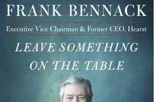 """Frank A. Bennack Jr.'s new book, """"Leave Something on the Table + Other Surprising Lessons for Success in Business and in Life,"""" is published by Simon & Schuster. (Photo provided/Simon & Schuster)"""
