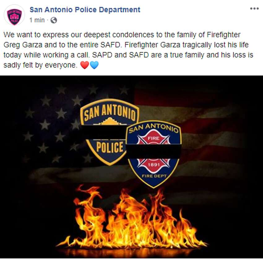 San Antonio Police Department: We want to express our deepest condolences to the family of Firefighter Greg Garza and to the entire SAFD. Firefighter Garza tragically lost his life today while working a call. SAPD and SAFD are a true family and his loss is sadly felt by everyone