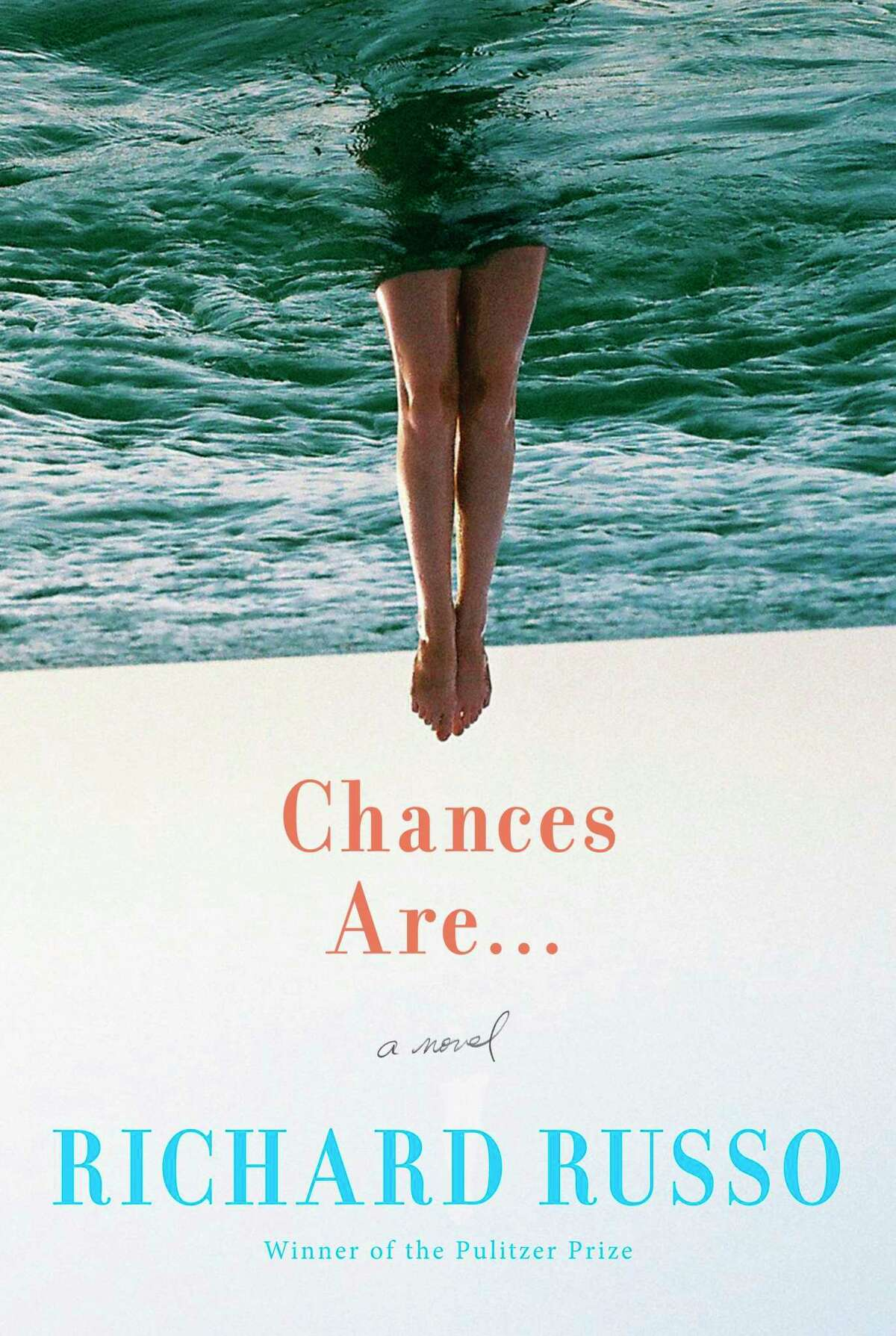 Cover of 'Chances Are...' the 2019 novel by Richard Russo