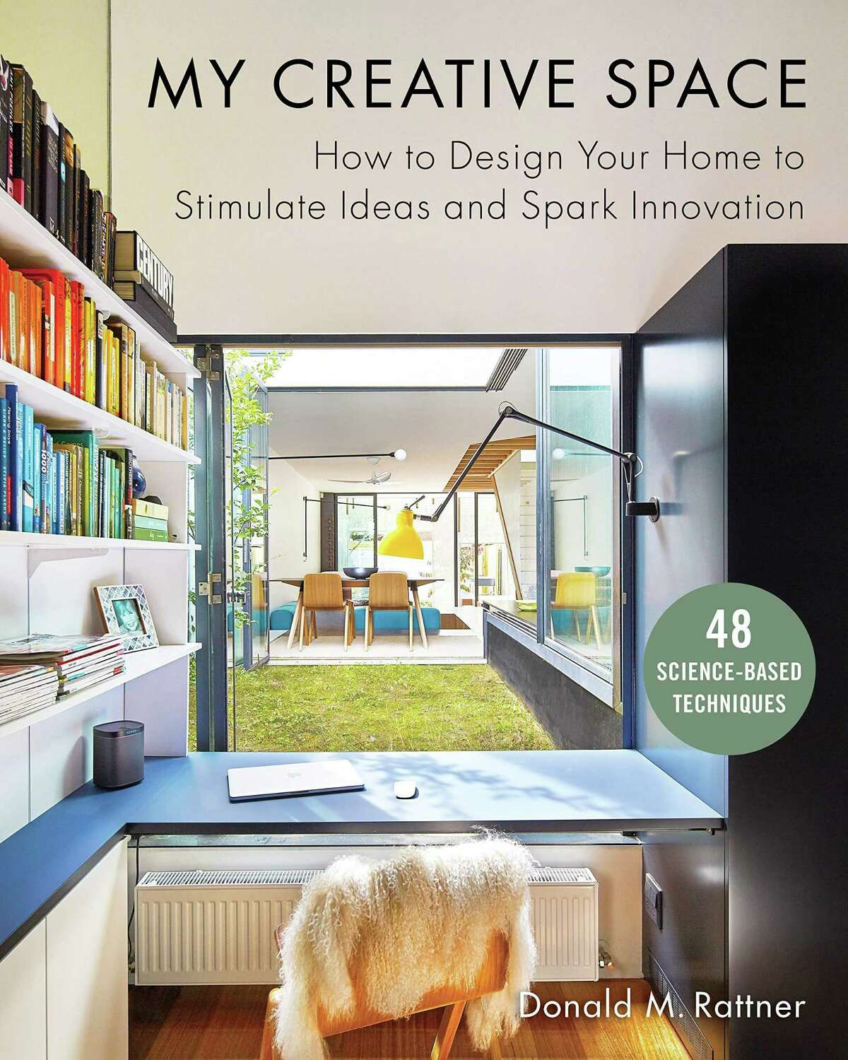 Architect and author Donald M. Rattner will speak about his latest book, My Creative Space: How to Design Your Home to Stimulate Ideas and Spark Innovation. Contributed photo