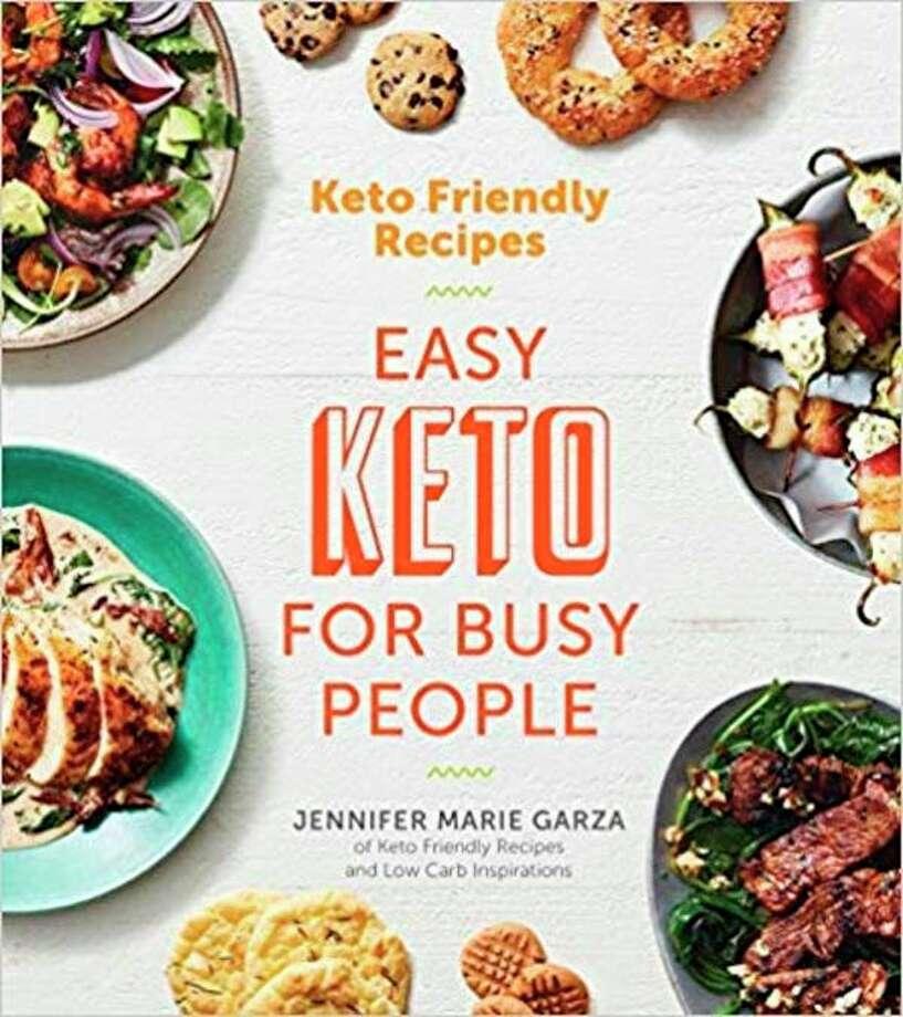 'Keto Friendly Recipes: Easy Keto for Busy People' by Jennifer Marie Garza (Houghton Mifflin Harcourt/TNS) / Amazon