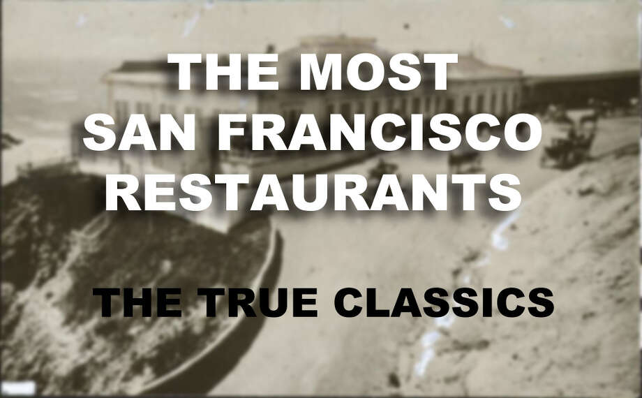 The Most San Francisco Restaurants - The True Classics Photo: Chronicle Archives