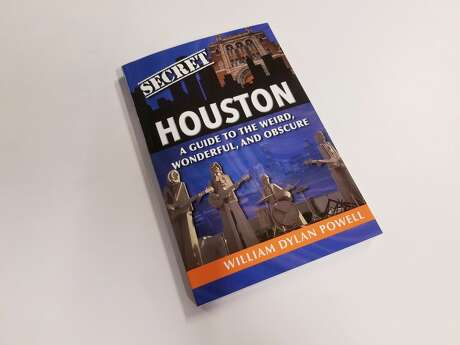 """Secret Houston: A Guide to the Weird, Wonderful, and Obscure"" by William Dylan Powell."