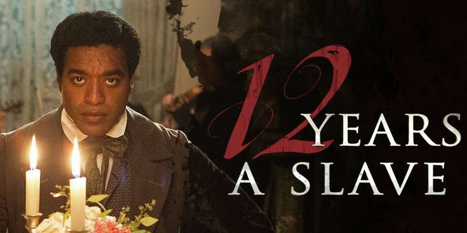 """12 Years a Slave"" won an Oscar in 2013. Photo: Contributed Photo / Contributed Photo / Westport News contributed"