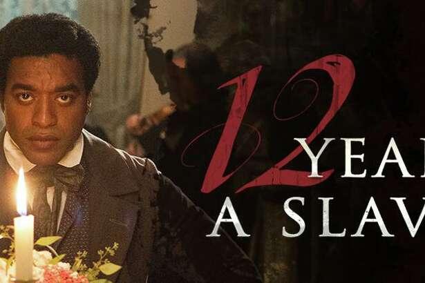 """12 Years a Slave"" won an Oscar in 2013."