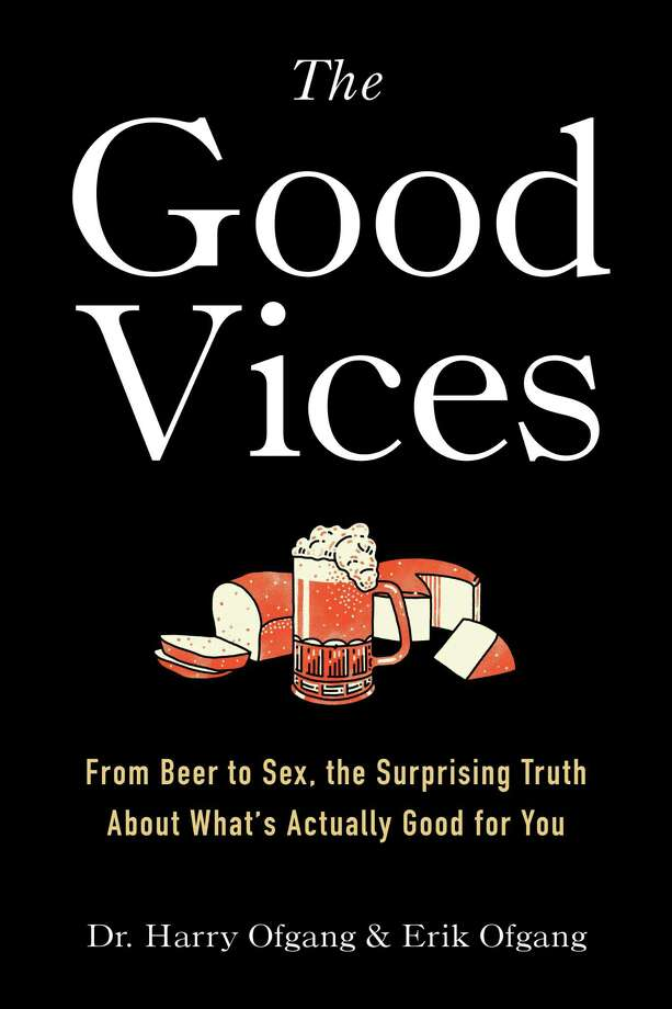"""Dr. Harry Ofgang and Erik Ofgang will sign their book """"Good Vices: From Beer to Sex, the Surprising Truth About What's Actually Good for You,"""" at Hickory Stick Bookshop, in Washington on Nov. 16, 2 p.m. Photo: Erik Ofgang / Contributed Photo"""