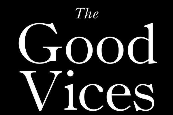 "Dr. Harry Ofgang and Erik Ofgang will sign their book ""Good Vices: From Beer to Sex, the Surprising Truth About What's Actually Good for You,"" at Hickory Stick Bookshop, in Washington on Nov. 16, 2 p.m."