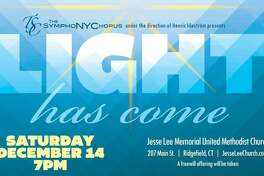 "The SymphoNYChorus presents its 12th annual Christmas concert, ""Light Has Come,"" on Saturday, Dec. 14, at 7 p.m., at Jesse Lee Memorial United Methodist Church."