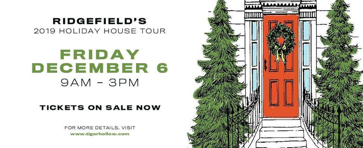 Ridgefield's Holiday House Tour starts off the annual Holiday Stroll. Several generous families will open their decorated homes for all to enjoy. For more details go to tigerhollow.com.