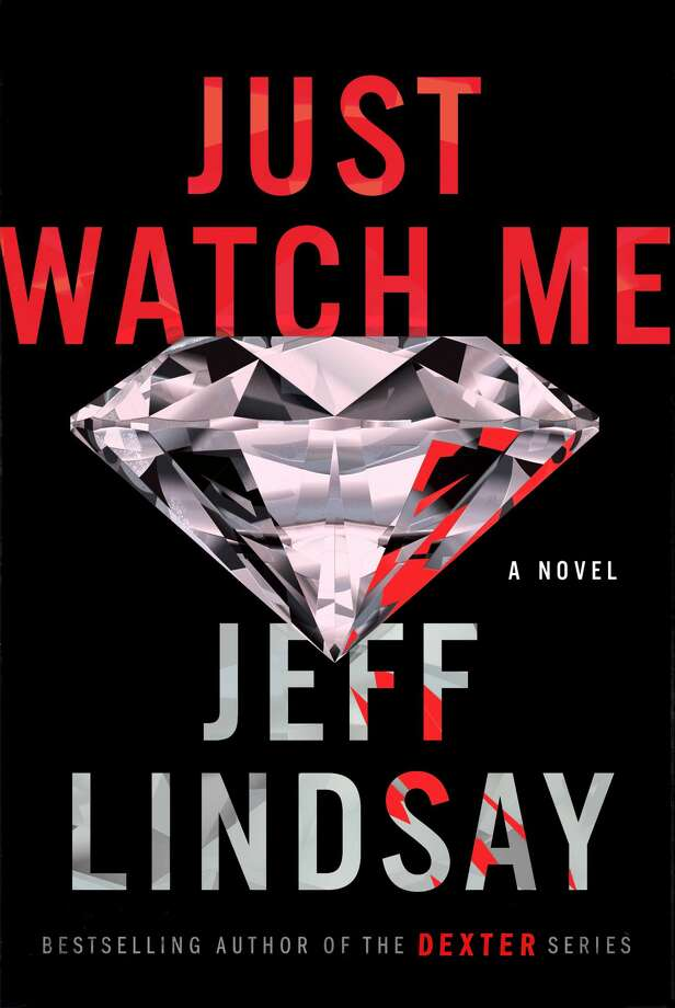 "Cover image for ""Just Watch Me,"" a new novel by Jeff Lindsay. Photo: Dutton"