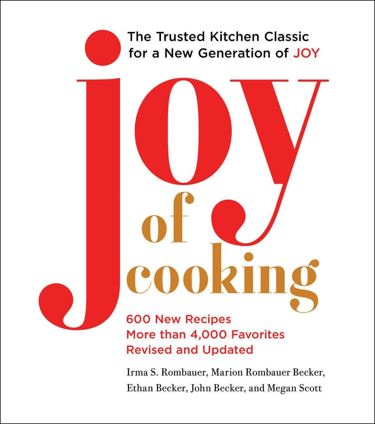 """Joy of Cooking"" by John Becker and Megan Scott (Scribner, $40)"