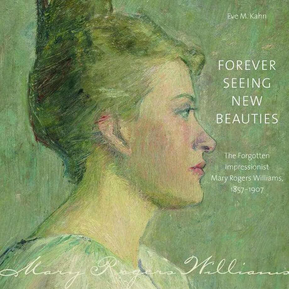 "Learn about the fascinating-but-forgotten artist Mary Rogers Williams on Dec. 12, at 6:30 p.m., when Eve M. Kahn, author of ""Forever Seeing New Beauties: The Forgotten Impressionist Mary Rogers Williams, 1857-1907,"" visits Stamford's Ferguson Library. Photo: Www.fergusonlibrary.org"
