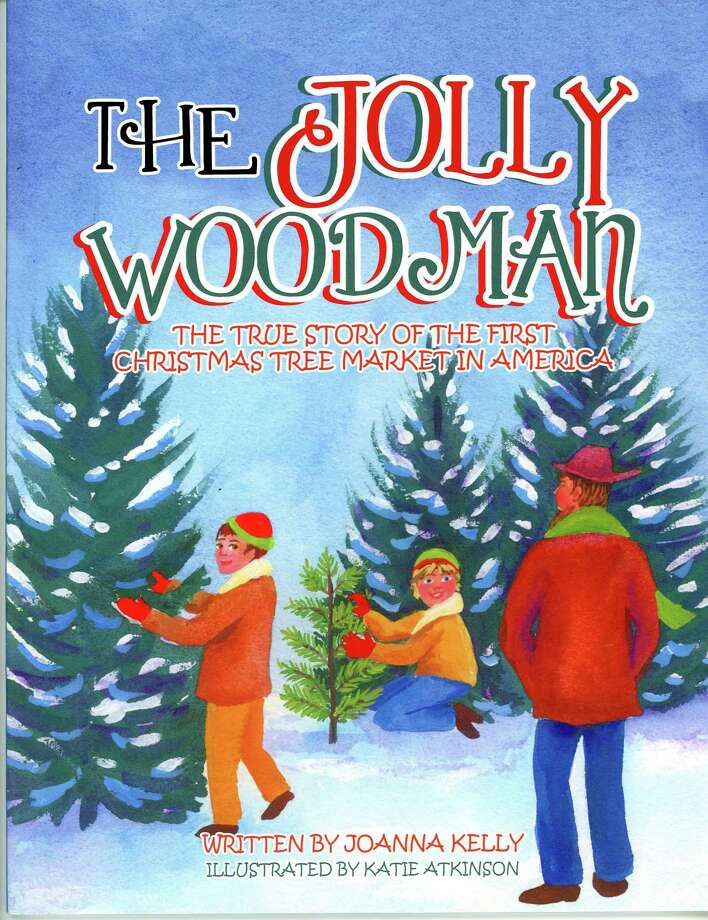 """Children of all ages are invited to come hear, for the first time, a reading and reception to celebrate this newly published book """"The Jolly Woodman: The True Story of the First Christmas Tree Market in America"""" at the Kent Memorial Library. Photo: Contributed Photo"""