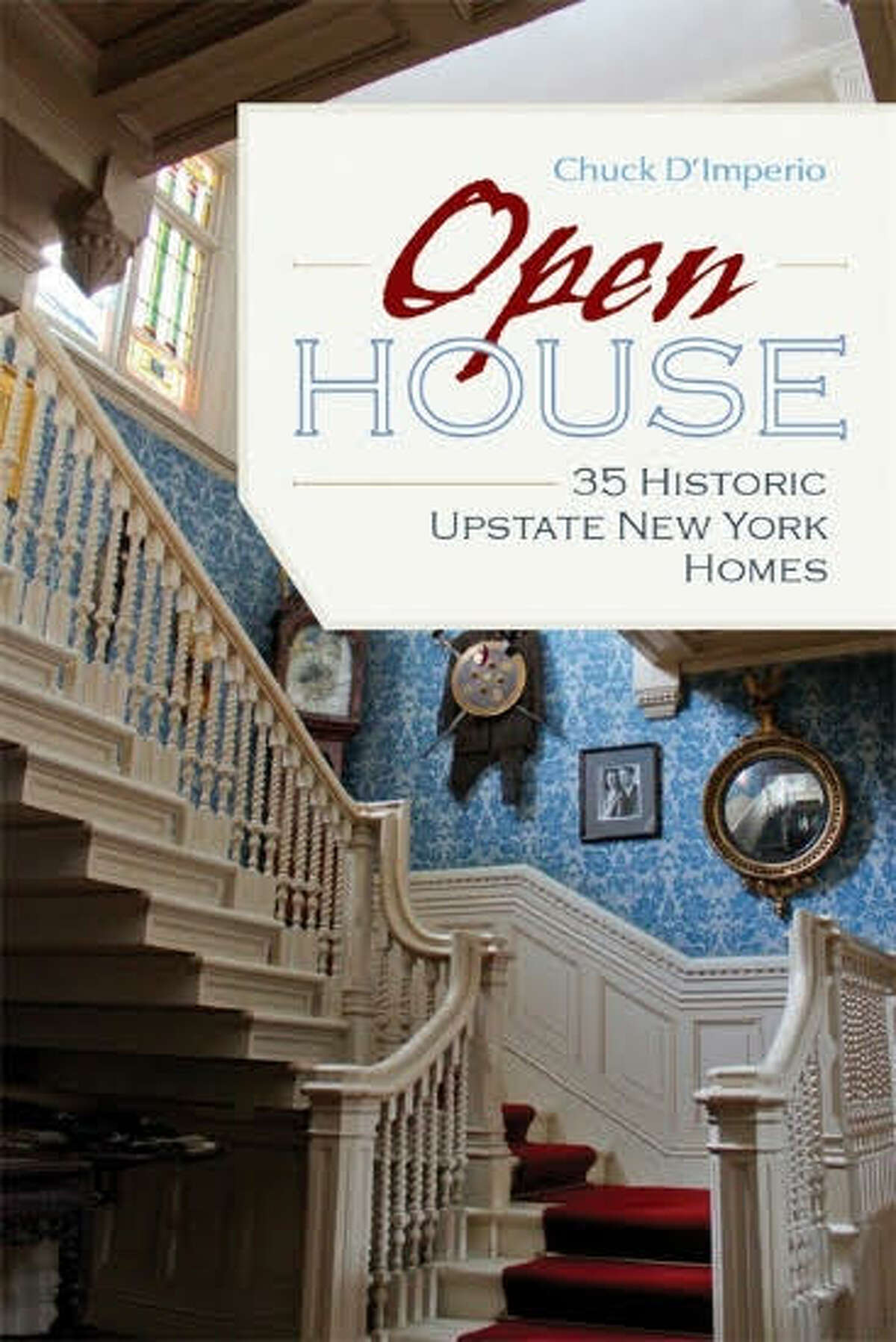 """""""Open House: 35 Historic Upstate New York Homes."""""""