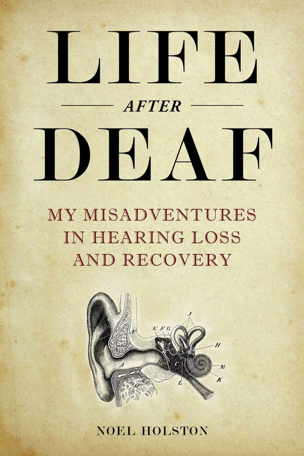 'Life After Deaf' by Noel Holston; Skyhorse (240 pages) (Skyhorse/TNS)