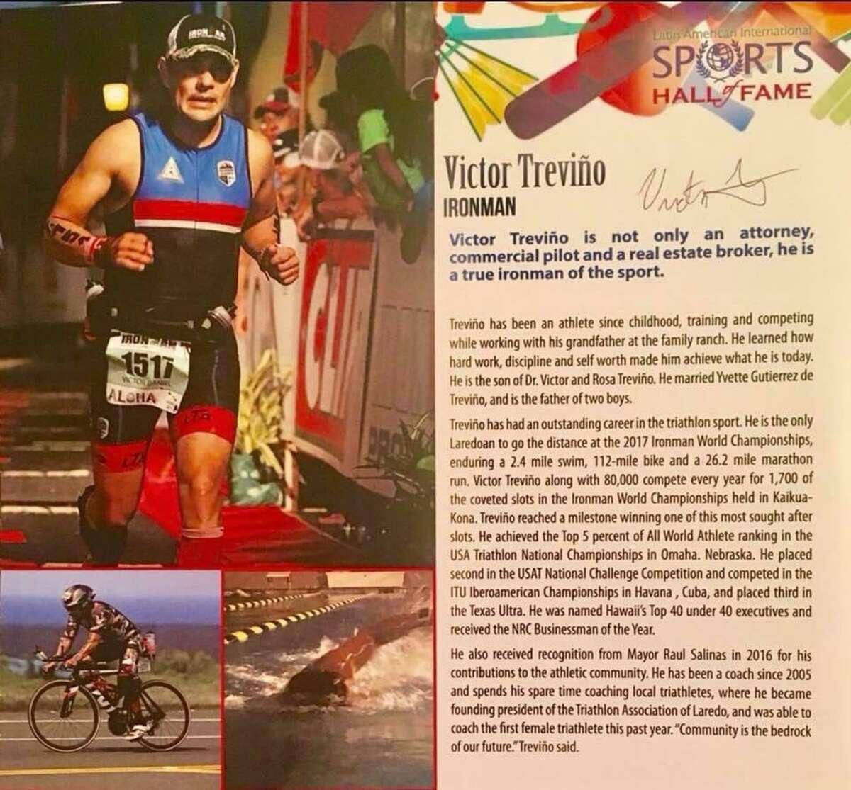 El triatleta laredense Víctor D. Treviño Jr., fue inducido al Latin American International Sports Hall of Fame en 2018.