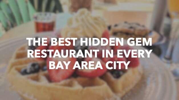 The Best Hidden Gem Restaurant In Every Bay Area City San Francisco Chronicle