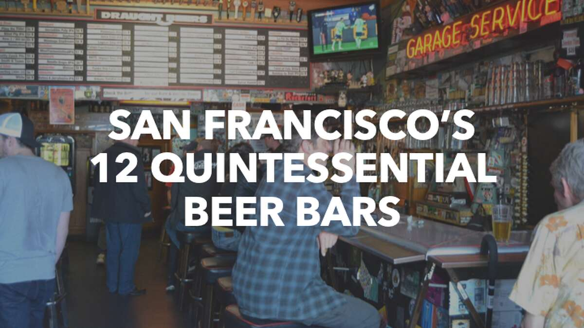 Click through the gallery to discover San Francisco's 12 quintessential beer bars.