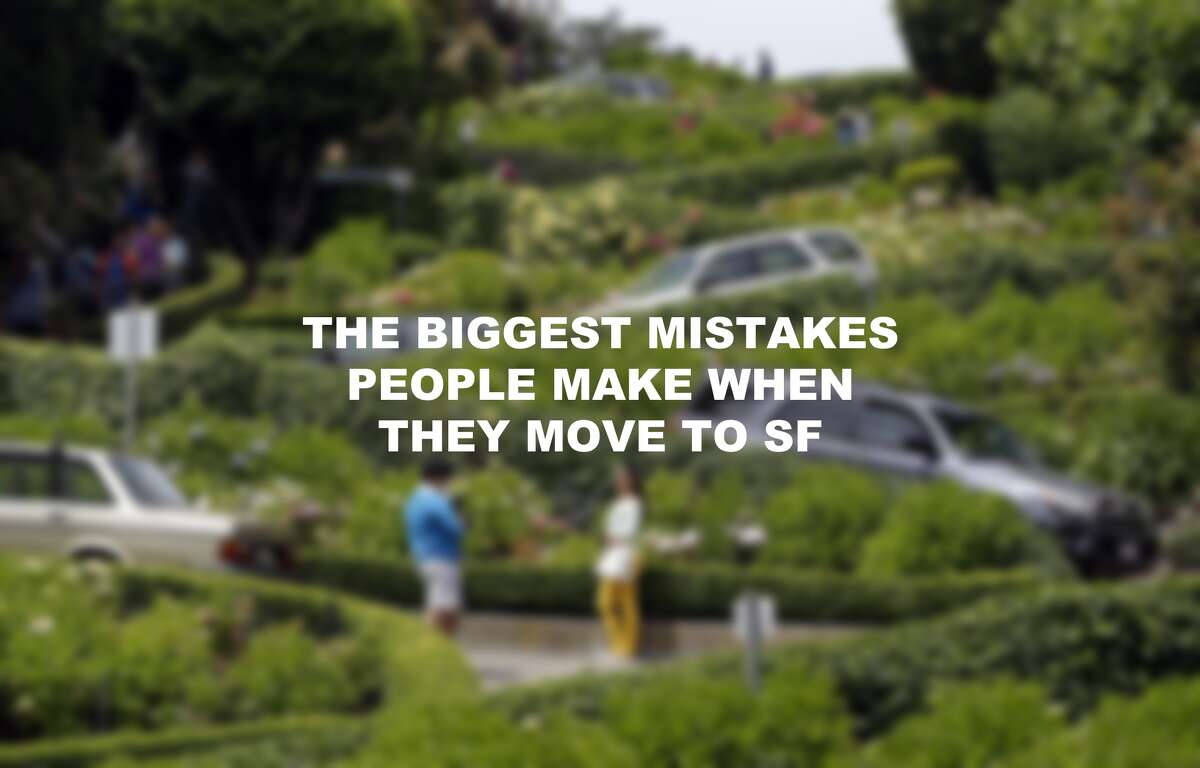The biggest mistakes people make when they move to San Francisco.