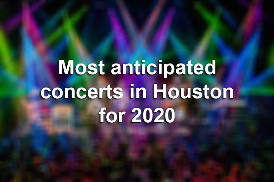 >> See which highly touted music acts are coming to the Houston area in 2020. Photo: Houston Chronicle