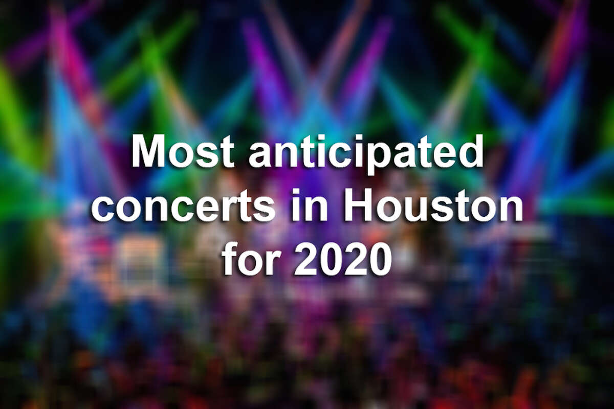 >> See which highly touted music acts are coming to the Houston area in 2020.