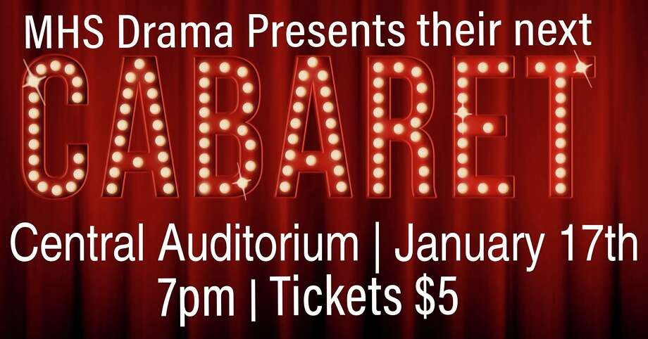 Friday, Jan. 17: Midland High School Drama Club presents a Cabaret at 7 p.m. at Central Auditorium, 305 E. Reardon St., Midland. Admission to the fundraiser is $5.