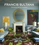"""""""Francis Sultana: Designs and Interiors,"""" edited by Bronwyn Cosgrave(Vendome; $60; 250 pp.)"""
