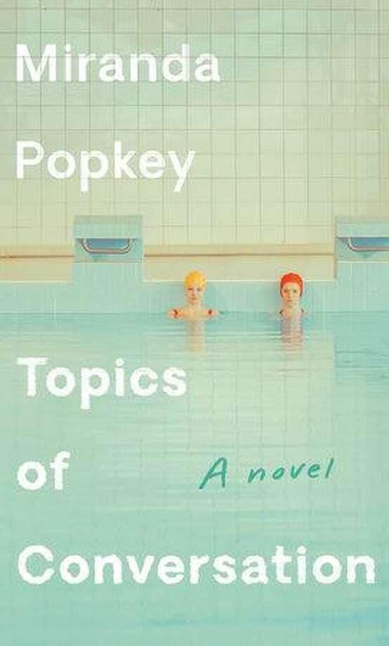 """Topics of Conversation"" by Miranda Popkey. Photo: Penguin Randomhouse/ Contributed Photo"
