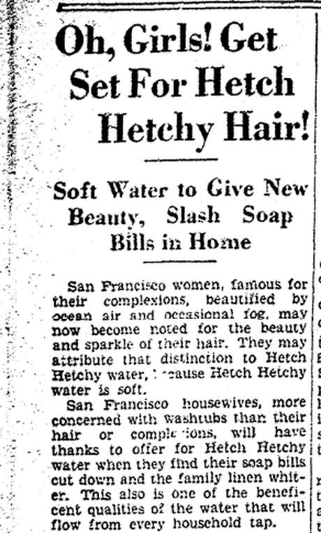 In 1934, Hetch Hetchy water was touted by the general manager of the San Francisco water system as both a miracle hair treatment and a money saver for housewives doing laundry. (Oct. 29, 1934. San Francisco Chronicle page 24.) Photo: San Francisco Chronicle Archives