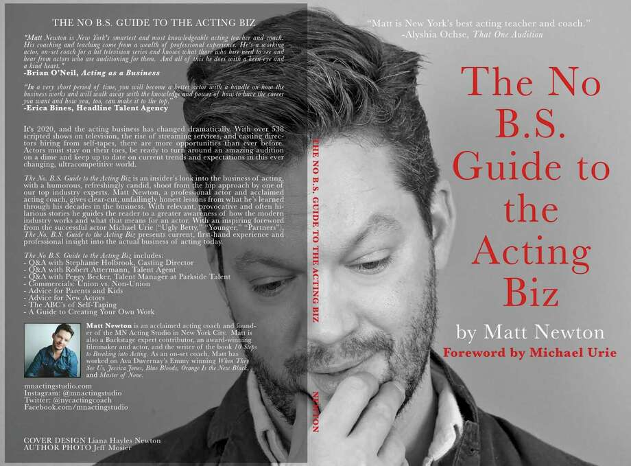 "Acting coach Matt Newton will have a book signing for his new book ""The No B.S. Guide to the Acting Biz"" at Barrett Bookstore in Darien on Feb. 13. Photo: Contributed Photo"