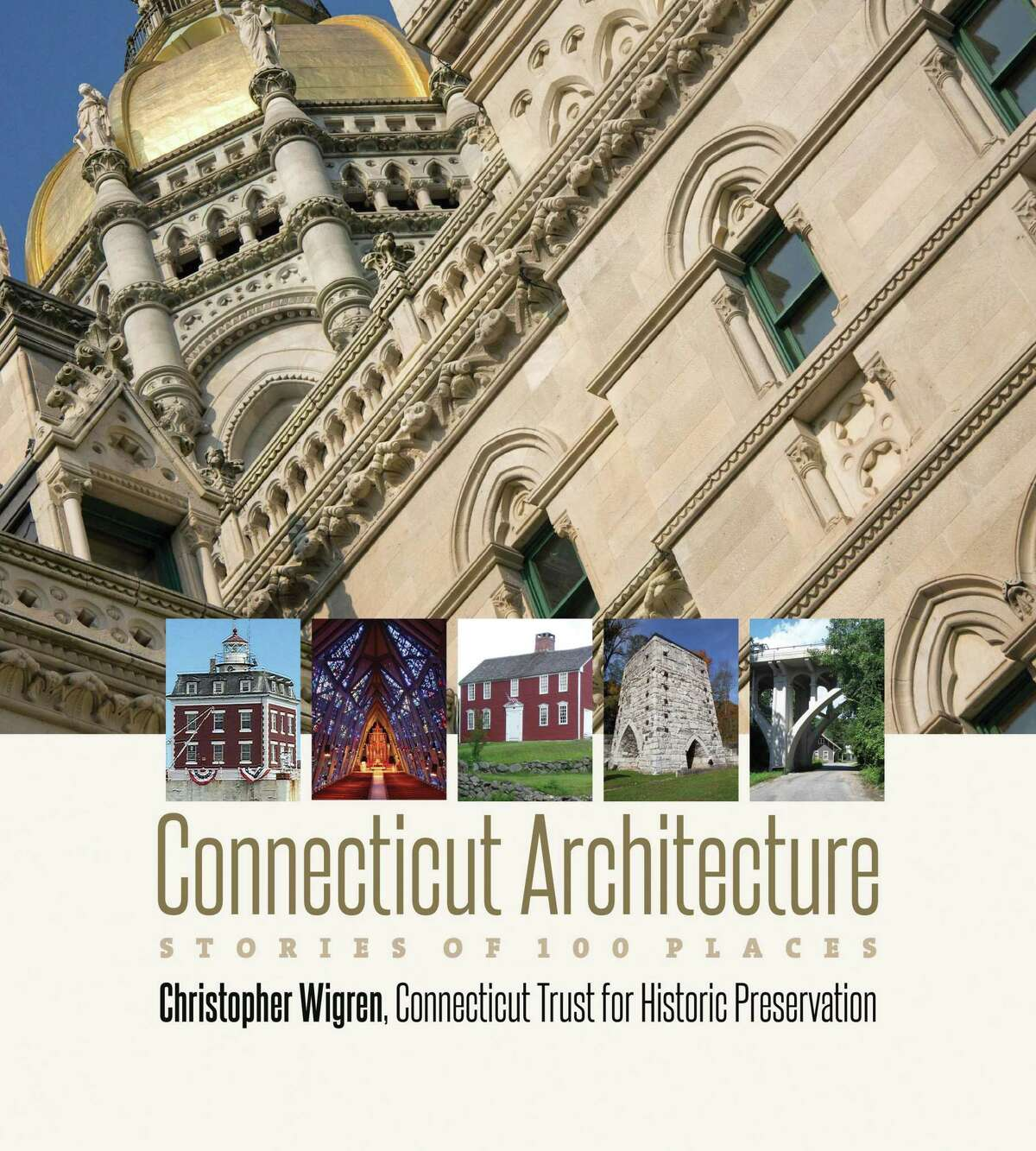 """Christopher Wigren will give a talk on his award-winning book, """"Connecticut Architecture: Stories of 100 Places"""" at the East Hampton Library Feb. 22."""