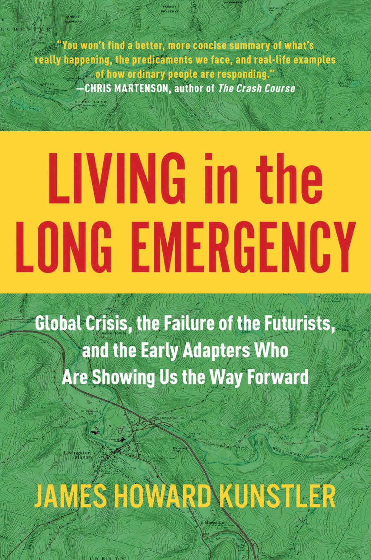 """""""Living in the Long Emergency"""" by James Howard Kunstler (BenBella Books)"""