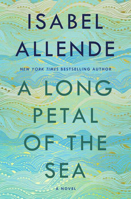 """A Long Petal of the Sea"" by Isabel Allende, translated from the Spanish by Nick Caistor and Amanda Hopkinson; Ballantine Books (Penguin Random House)"