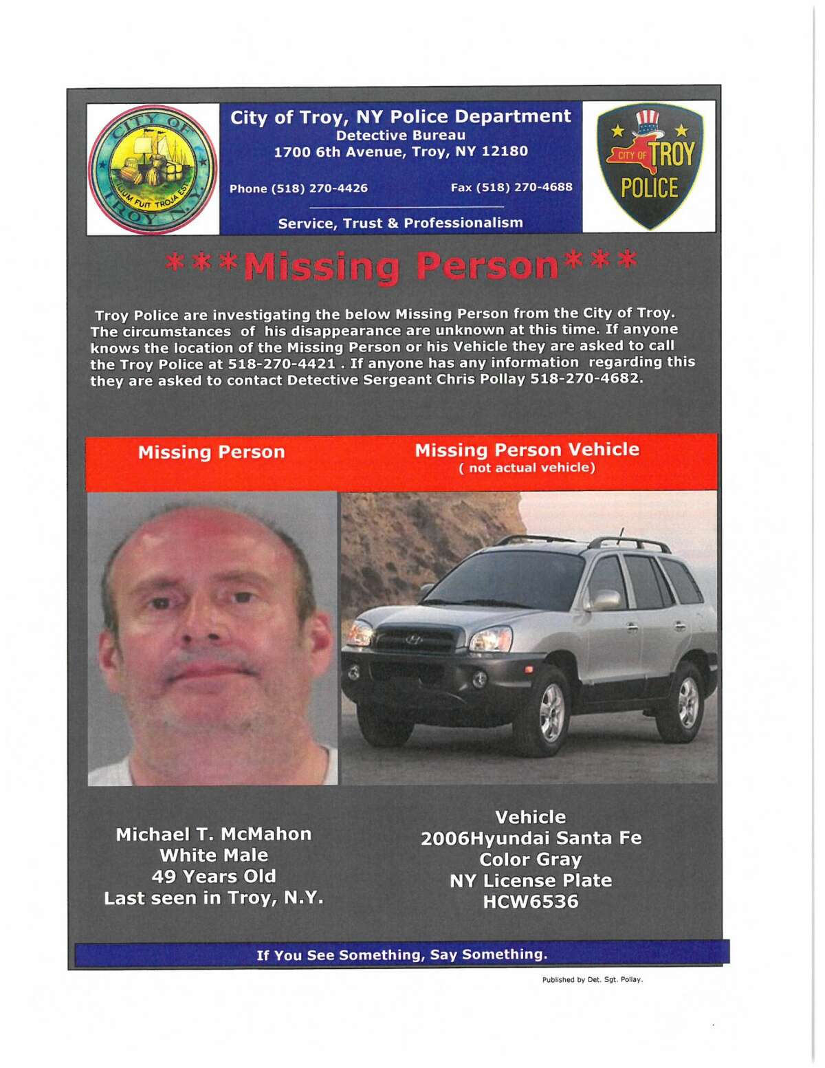 Troy police say they hope the public can help them find Michael T. McMahon, 49, who appears to have last interacted with someone in early January.