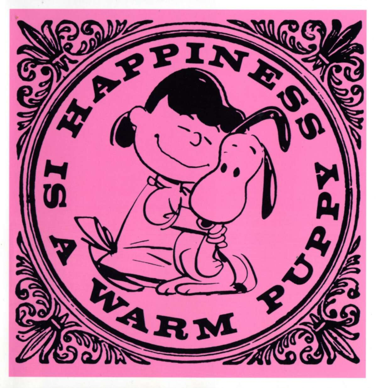 """""""Happiness is a Warm Puppy,"""" by Charles M. Schulz."""