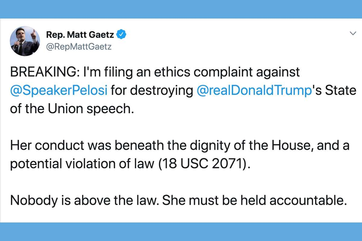 Representative Matt Gaetz, an outspoken Florida Republican and Trump supporter, wrote on Twitter that he's filing an ethics complaint against Speaker of the House Nancy Pelosi for ripping up the president's State of the Union Speech on Tuesday night.