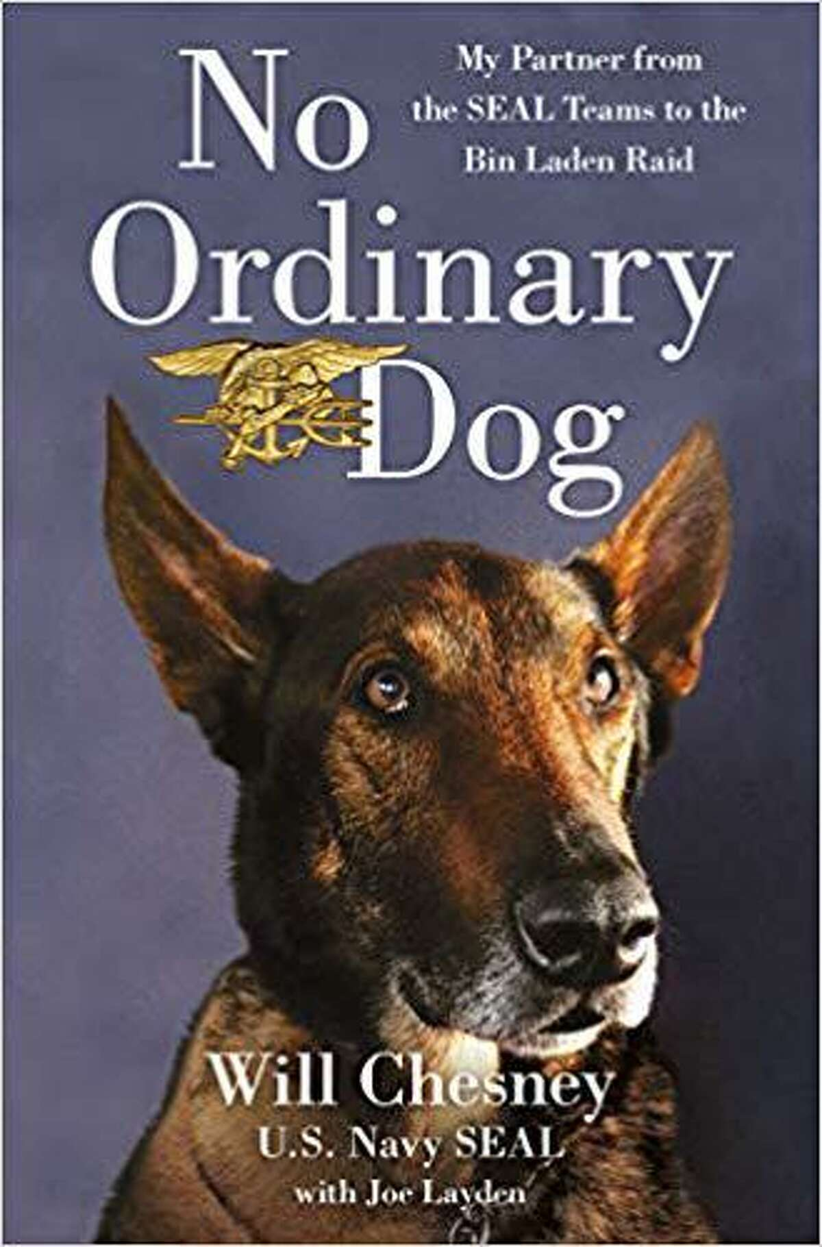 """Chesney's book,""""No Ordinary Dog: My Partner from the SEAL Teams to the Bin Laden Raid"""", which comes out April 21. The story is about Cairo, the K9 who served with Chesney through his military career."""
