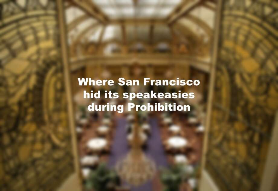 Where San Francisco hid its speakeasies during Prohibition Photo: Hearst File Photo