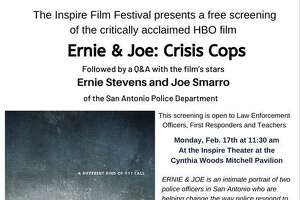 "As part of the fourth annual Inspire Film Festival, a special screening of one of the films at this year's festival — ""Ernie & Joe: Crisis cops"" — will be shown for free at 11:30 a.m., Monday, Feb. 17, for first responders, community members and teachers. The extra showing of the film, which depicts a new way to deal with mental health issues in policing, is part of the festival's efforts to support the Behavioral Health and Suicide Prevention Task Force of Montgomery County, founded in 2019. The film will be shown at the Inspire 300 Theater near the Cynthia Woods Mitchell Pavilion."