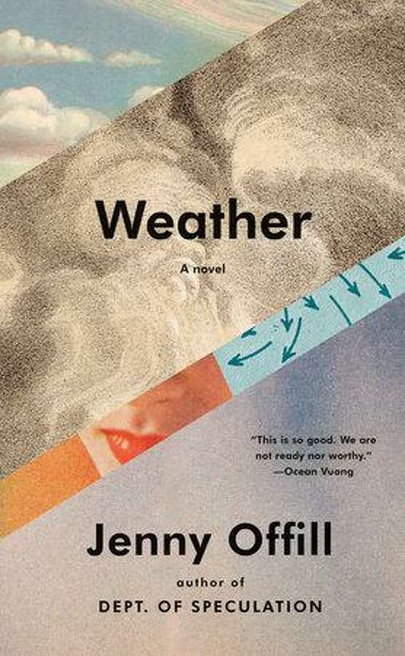 """""""Weather"""" by Jenny Offill. Photo: Penguin Randomhouse / Contributed Photo /"""