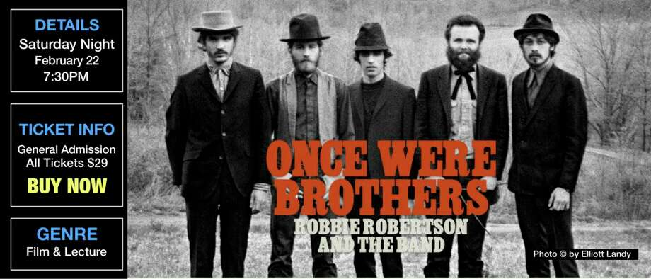 """Once Were Brothers Robbie Robertson and the Band,"" will be screened at Palace Theater in Danbury, Feb. 22. Lecture & Film, 7:30 p.m. Meet & Greet With Elliott Landy, 6:30 p.m. Photo: /"