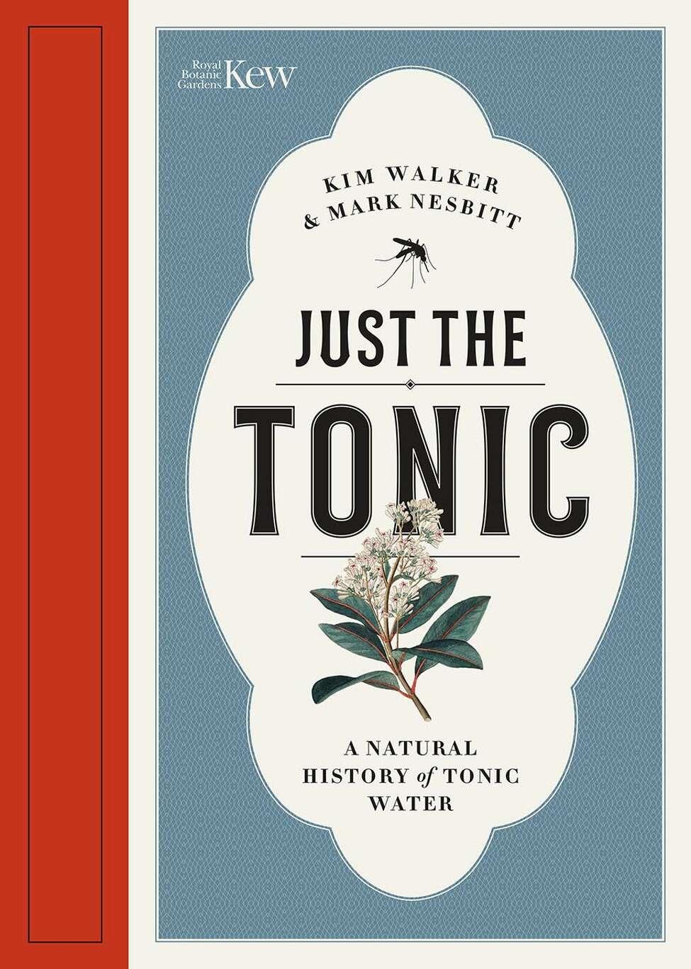 Just the Tonic - A Natural History of Tonic Water (Royal Botanic Gardens/TNS)