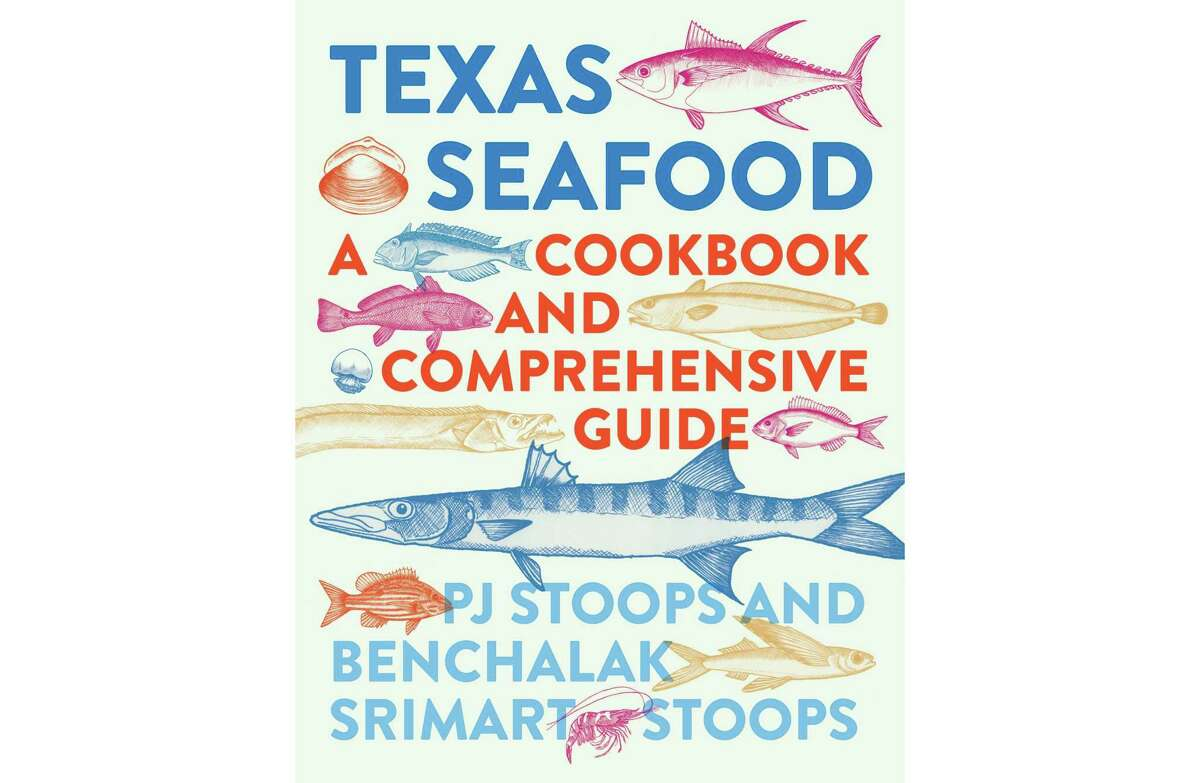 """Every fish fan needs a copy of """"Texas Seafood: A Cookbook and Comprehensive Guide"""" by PJ Stoops and Benchalak Srimart Stoops."""