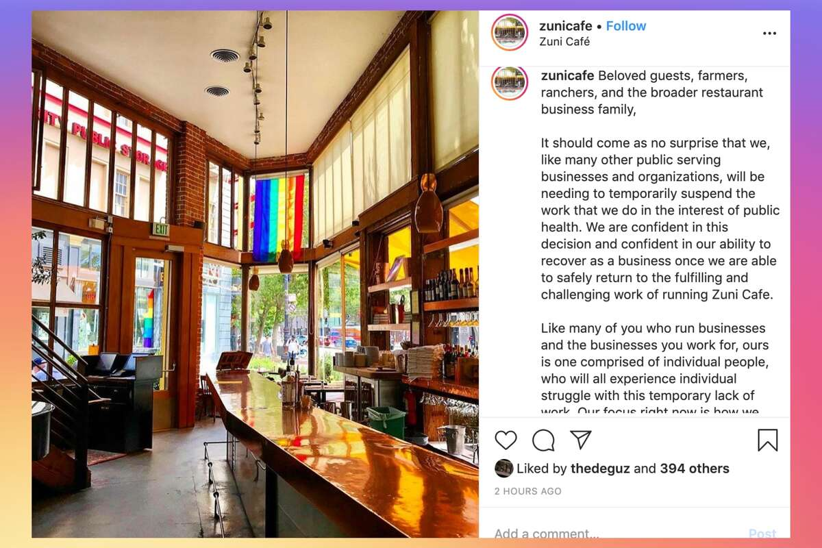 Zuni Cafe In response to severe customer downturn during the coronavirus pandemic, many restaurants around San Francisco and beyond have been faced with the decision to temporarily close their stores.