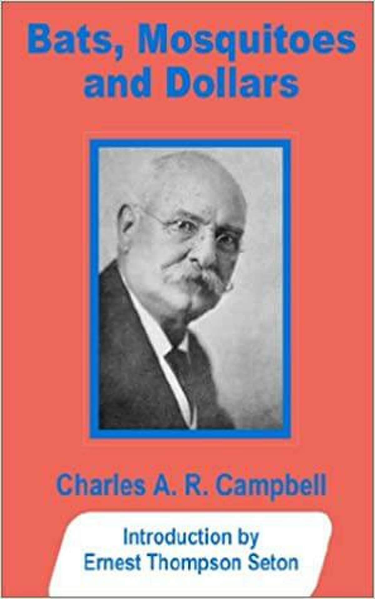 """Cover image of Dr. Charles Campbell's book """"Bats, Mosquitoes and Dollars"""""""