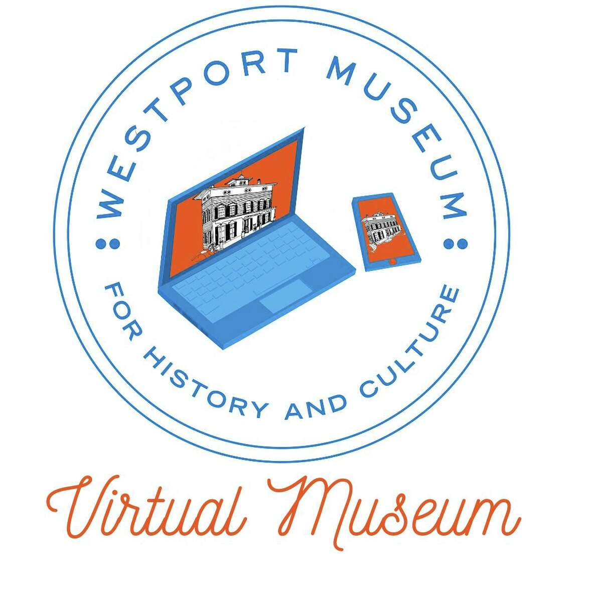 The Westport Museum of History and Culture has announced it will go virtual after closing due to the coronavirus pandemic.