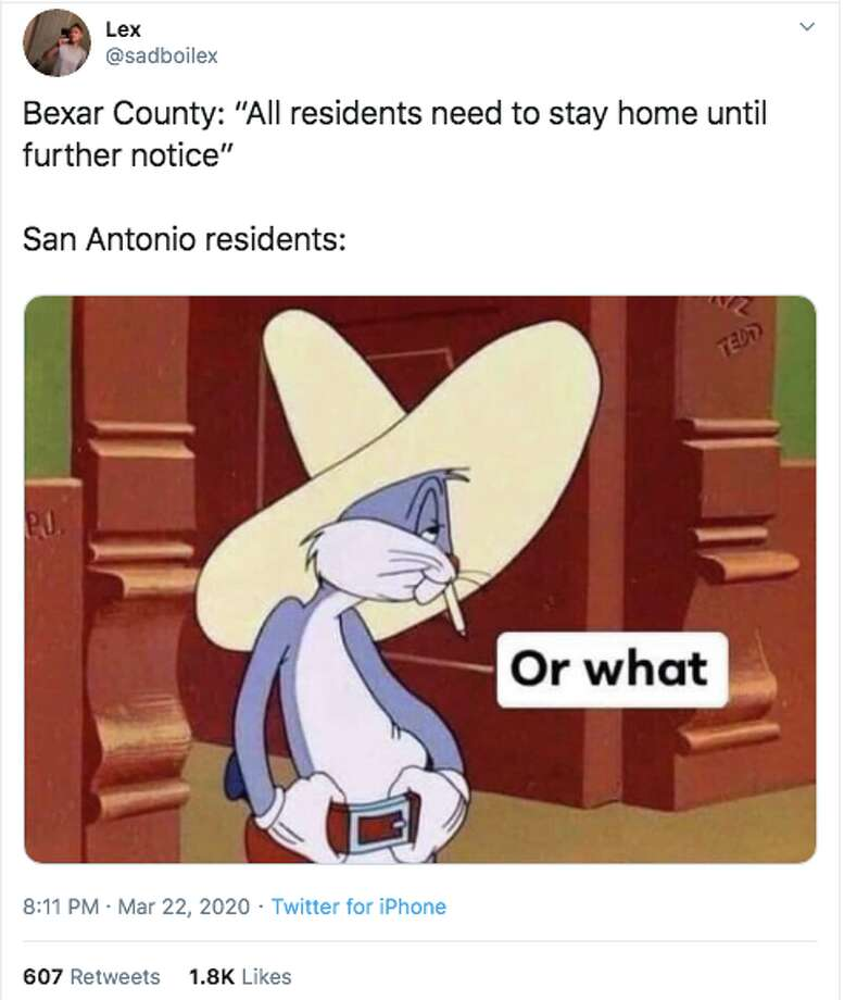 @sadboilex creates a meme to joke about how some San Antonians are reacting to staying at home during the coronavirus pandemic. Photo: @sadboilex